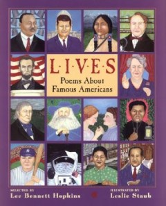Lives : Poems About Famous Americans