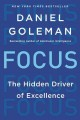 8764 2016-12-06 14:41:20 2019-07-16 21:55:07 Focus : The Hidden Driver of Excellence 1 9780062114969 1  9780062114969.jpg 16.99 14.44 Goleman, Daniel  2019-07-15 01:40:54 M true  1.00000 5.00000 7.00000 1.00000 HPCLP HarperCollins PAP Paperback  2015-05-05 vii, 311 pages : BK0015499055 General Adult BKGA            0 0 BT 9780062114969_medium.jpg 0 resize_120_9780062114969_medium.jpg 0 Goleman, Daniel    Available 0 0 0 0 0  1 1  1 2016-12-06 14:46:05 31 0