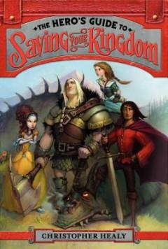 Hero's Guide to Saving Your Kingdom