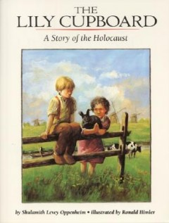 Lily Cupboard/a Story of the Holocaust