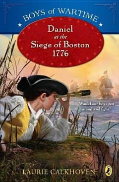 Daniel at the Siege of Boston, 1776