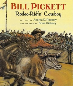 Bill Pickett : Rodeo-Ridin' Cowboy