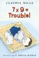 5996 2009-06-30 13:36:57 2019-01-17 21:10:01 7 X 9 = Trouble! 1 9780374464523 1  9780374464523.jpg 6.99 5.94 Mills, Claudia; Karas, G. Brian (ILT)  2019-01-14 01:00:04 1 true  0.25000 5.00000 7.25000 0.25000 FWLRN Feiwel & Friends PAP Paperback  2004-09-10 103 p. : BK0004453119 Children's - Grade 2-3, Age 7-8 BK2-3   4.3      66 5 3 1 0 BT 9780374464523_medium.jpg 0 resize_120_9780374464523_medium.jpg 0 Mills, Claudia   4.3 Available 0 0 0 0 0  1 0  1 2016-06-15 14:41:25 99 0