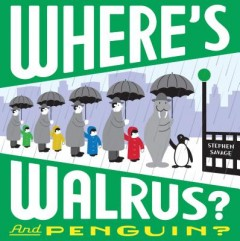 Where's Walrus? and Penguin?