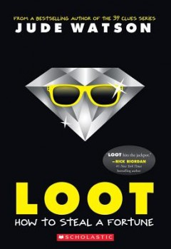 Loot : How to Steal a Fortune