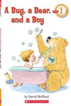 A A Bug, a Bear, and a Boy (Scholastic Reader, Level 1)