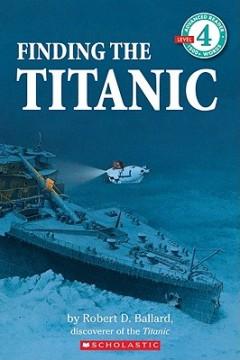 Finding the Titanic (Scholastic Reader, Level 4)
