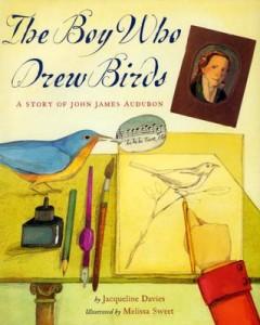 Boy Who Drew Birds : A Story of John James Audubon