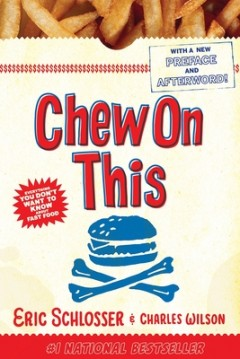 Chew On This : Everything You Don't Want to Know About Fast Food