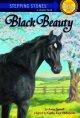 7614 2011-04-16 13:40:06 2019-01-24 02:20:04 Black Beauty 1 9780679803706 1  9780679803706.jpg 3.99 3.39 Dubowski, Cathy East; D'Andrea, Domenick (ILT) This adaptation makes the basic story of the classic novel accessible for younger readers. 2019-01-21 01:13:29 1 true  0.25000 5.25000 7.75000 0.20000 RANDJ Random House Childrens Books PAP Paperback Bullseye Step into Classics 1993-09-01 94 p. : BK0002337555 Children's - Grade 2-3, Age 7-8 BK2-3            0 0 BT 9780679803706_medium.jpg 0 resize_120_9780679803706_medium.jpg 1 Dubowski, Cathy East   3.6 Available 0 0 0 0 0  1 0  1 2016-06-15 14:41:25 107 0