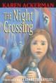 6210 2009-07-01 17:16:15 2019-12-06 00:45:02 Night Crossing 1 9780679870401 1  9780679870401.jpg 5.99 5.09 Ackerman, Karen; Sayles, Elizabeth (ILT)  2019-09-09 01:03:50 P true  0.25000 5.25000 7.50000 0.10000 RHCPM Random House Childrens Books PAP Paperback  1995-05-01 56 p. : BK0011908447 Children's - Grade 3-4, Age 8-9 BK3-4         82 5 4 0 0 BT 9780679870401_medium.jpg 0 resize_120_9780679870401_medium.jpg 1 Ackerman, Karen   5.3 Available 0 0 0 0 0 1942 1 0  1 2016-06-15 14:41:25 37 0