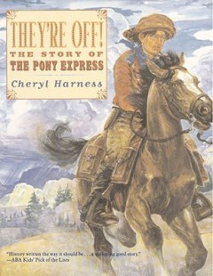 They're Off!: The Story of the Pony Express