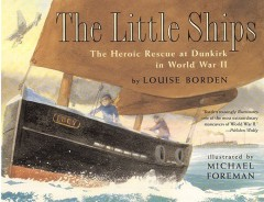 Little Ships : The Heroic Rescue at Dunkirk in World War II