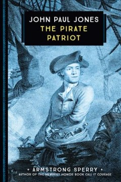 John Paul Jones : The Pirate Patriot
