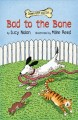 8080 2014-03-23 19:17:57 2019-01-17 21:15:06 Bad to the Bone 1 9780761458340 1  9780761458340.jpg 9.99 8.49 Nolan, Lucy; Reed, Mike (ILT) Great humor results from the stories told from canine perspectives. Ideal for reading independently or together, and will appeal to even reluctant readers. 2019-01-14 01:24:18 B true  0.25000 5.25000 8.00000 0.20000 AMZNC Amazon Childrens Pub PAP Paperback Down Girl and Sit 2011-04-01 53 p. : BK0009239202 Children's - Grade 2-3, Age 7-8 BK2-3    commitment;forgiveness;happiness;love;resourcefulness    Cause & Effect;Point of View;Retelling    0 0 BT 9780761458340_medium.jpg 1 resize_120_9780761458340_medium.jpg 1 Nolan, Lucy   2.6 Available 0 0 0 0 0  1 0  1 2016-06-15 14:41:25 8 0