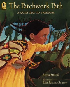 Patchwork Path : A Quilt Map to Freedom