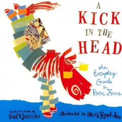 Kick in the Head : An Everyday Guide to Poetic Forms