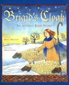 Brigid's Cloak : An Ancient Irish Story