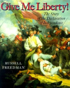 Give Me Liberty : The Story of the Declaration of Independence