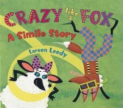 Crazy Like a Fox : A Simile Story