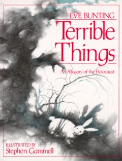 Terrible Things : An Allegory of the Holocaust