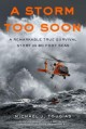 9083 2018-02-15 07:00:53 2021-10-21 02:30:01 A Storm Too Soon (Young Readers Edition): A Remarkable True Survival Story in 80-Foot Seas 1 9781250115379 1  9781250115379_small.jpg 7.99 7.19 Tougias, Michael J. During a crisis, how many things have to go right before you wonder if a larger plan is playing out? Survivors and rescuers confront this question in a dramatic, real-life story of survival. The writing is unrelentingly gripping, giving readers multiple perspectives as the storm rages, the waves rise, and the rescue plays out. (Includes mild language in very few quotes from individuals as they share their stories with the author). An unforgettable, remarkable story! 2021-10-20 00:00:01 7 true  7.50000 5.10000 0.90000 0.46000 000391504 Square Fish Q Quality Paper True Rescue 2017-05-23 272 p. ; BK0019248597 Teen - 4th-9th Grade, Age 9-14 BK4-9            0 0 ING 9781250115379_medium.jpg 0 resize_120_9781250115379.jpg 0 Tougias, Michael J.   8.2 In print and available 0 0 0 0 0  1 0 2007 1 2018-02-15 07:25:40 14 0