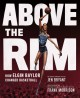 9255 2021-09-17 08:52:54 2021-10-23 02:30:01 Above the Rim: How Elgin Baylor Changed Basketball 1 9781419741081 1  9781419741081_small.jpg 18.99 17.09 Bryant, Jen  2021-10-20 00:00:01    10.80000 9.00000 0.50000 1.05000 000217639 Abrams Books for Young Readers R Hardcover  2020-10-06 40 p. ;  Children's - Kindergarten-4th Grade, Age 5-9 BKK-4         90 1 4 0 0 ING 9781419741081_medium.jpg 0 resize_120_9781419741081.jpg 0 Bryant, Jen    Temporarily out of stock because publisher cannot supply 0 0 0 0 0  1 0  1  0 0