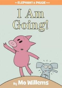 I Am Going!