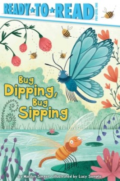 Bug Dipping, Bug Sipping: Ready-To-Read Pre-Level 1