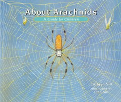 About Arachnids : A Guide for Children