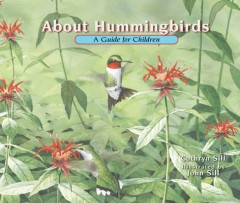 About Hummingbirds : A Guide for Children