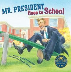 Mr. President Goes to School