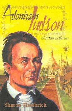 Adoniram Judson : God's Man in Burma