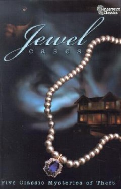 Jewel Cases : Five Classic Mysteries of Theft