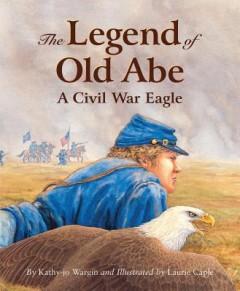 Legend Old Abe : A Civil War Eagle