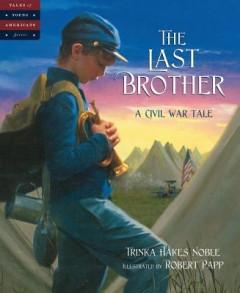 Last Brother : A Civil War Tale