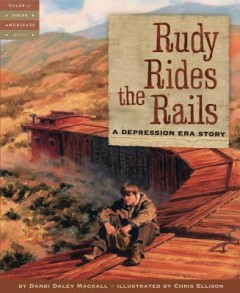 Rudy Rides the Rails : A Depression Era Story