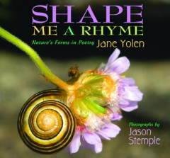 Shape Me a Rhyme : Nature's Forms in Poetry
