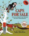 Caps for Sale : A Tale of a Peddler, Some Monkeys and Their Monkey Business