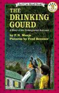 Drinking Gourd : A Story of the Underground Railroad