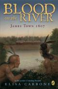Blood on the River : James Town, 1607