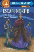 Escape North! : The Story of Harriet Tubman