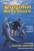 Dolphin Adventure : A True Story