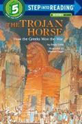 Trojan Horse : How the Greeks Won the War