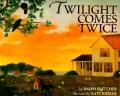 Twilight Comes Twice