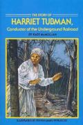 Story of Harriet Tubman : Conductor of the Underground Railroad
