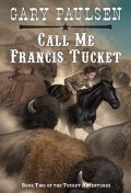 Call Me Francis Tucket