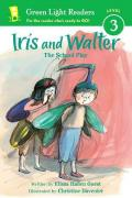 Iris and Walter : The School Play