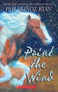 Paint the Wind (Scholastic Gold)
