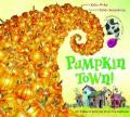 Pumpkin Town! : Or, Nothing Is Better and Worse Than Pumpkins